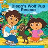 img - for Diego's Wolf Pup Rescue [GO DIEGO GO #01 DIEGOS WOLF PU] book / textbook / text book