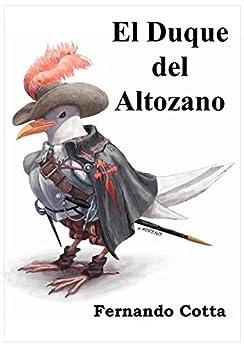 El Duque del Altozano (Spanish Edition) by [P., Fernando Cotta, Frank Spoiler]