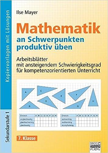 Mathematik an Schwerpunkten produktiv üben - 7. Klasse ...