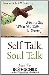 Self Talk, Soul Talk: What to Say When You Talk to Yourself