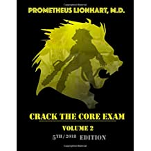 Crack the Core Exam - Volume 2: Strategy guide and comprehensive study manual