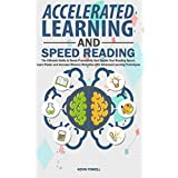 Accelerated Learning And Speed Reading: The Ultimate Guide to Boost Productivity And Double Your Reading Speed. Learn Faster and Increase Memory Retention with Advanced Learning Techniques