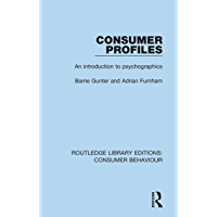 Consumer Profiles (RLE Consumer Behaviour): An introduction to psychographics (Routledge Library Editions: Consumer…