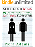 No Contact Rule: 19 Tips To End Contact So That They Come Running Back With Love & Affection (No Contact  Rule)