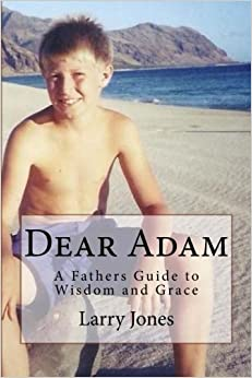 Book Dear Adam: A Fathers Guide to Finding Wisdom and Grace