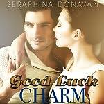 Good Luck Charm   Seraphina Donavan