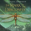 The Mark of the Dragonfly Audiobook by Jaleigh Johnson Narrated by Kim Mai Guest