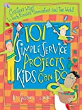 101 Simple Service Projects Kids Can Do, Susan L. Lingo, 1935147064