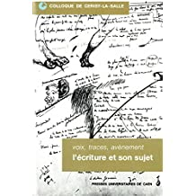 Voix, Traces, Avènement: L'écriture et son sujet (Colloques de Cerisy)