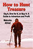 How to hunt Treasure, Malcolm Allred, 0979116104