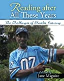 Reading after All These Years : The Challenges of Charles, Maguire, Jane, 1465206841