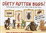 Dirty Rotten Bugs: Arthropods Unite to Tell Their Side of the Story