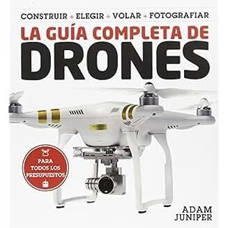 La Guía Completa de Drones: Construir, Elegir, Volar, Fotografiar book jacket