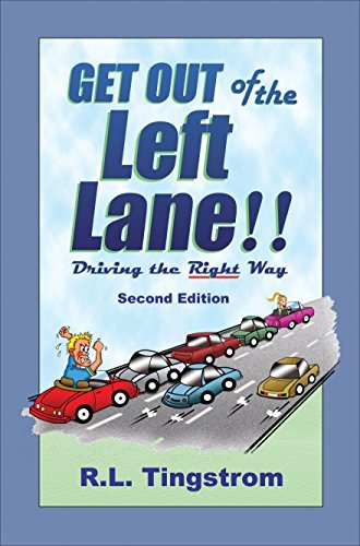 Get Out of the Left Lane!!: Driving the Right Way by Tingstrom Ray (2014-08-12) Paperback