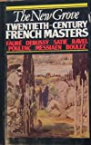The New Grove 20th Century French Masters, Jean-Michel Nectoux, 0393022846