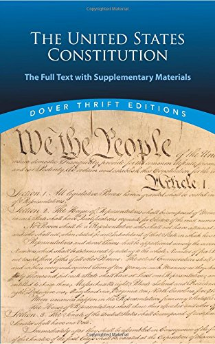 The United States Constitution: The Full Text with Supplementary Materials (Dover Thrift Editions) ()