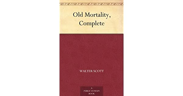 Old Mortality (Complete)
