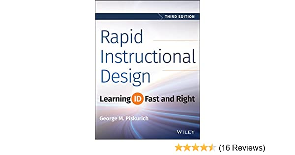 Amazon Com Rapid Instructional Design Learning Id Fast And Right Ebook Piskurich George M Kindle Store