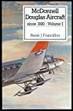 McDonnell Douglas Aircraft Since 1920, Vol. 1