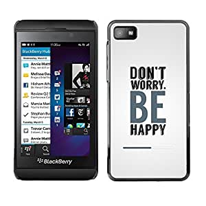 GagaDesign Phone Accessories: Hard Case Cover for Blackberry Z10 - Don?t Worry Be Happy