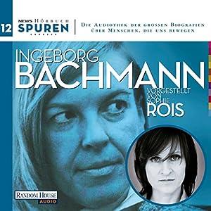Ingeborg Bachmann (Spuren 12) Hörbuch
