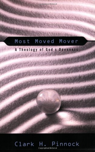 Download Most Moved Mover: A Theology of God's Openness (The Didsbury Lectures) PDF
