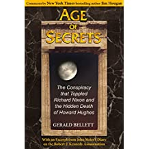 Age of Secrets: The Conspiracy that Toppled Richard Nixon and the Hidden Death of Howard Hughes