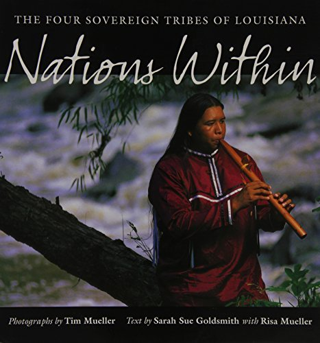 Nations Within: The Four Sovereign Tribes of Louisiana by Timothy Mueller (2003-09-01)