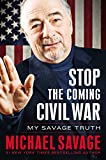 img - for Stop the Coming Civil War: My Savage Truth book / textbook / text book