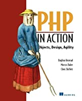 PHP in Action: Objects, Design, Agility Front Cover