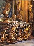 Antiques in Italian Interiors, Roberto Valeriani, 1905216181