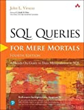 img - for SQL Queries for Mere Mortals: A Hands-On Guide to Data Manipulation in SQL (4th Edition) book / textbook / text book