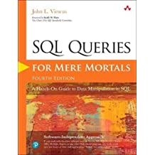 SQL Queries for Mere Mortals: A Hands-On Guide to Data Manipulation in SQL (4th Edition)