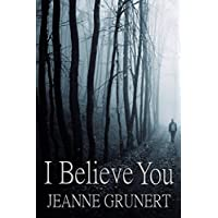 I Believe You Kindle Edition eBook by Jeanne Grunert for Free