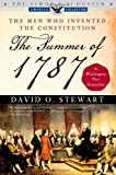 Front cover for the book The Summer of 1787: The Men Who Invented the Constitution by David O. Stewart