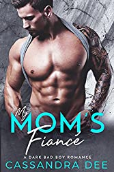 My Mom's Fiance:  A Dark Bad Boy Romance