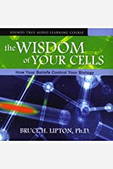 The Wisdom of Your Cells: How Your Beliefs Control Your Biology Audible Audiobook