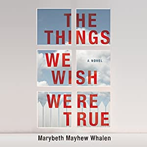 The Things We Wish Were True Hörbuch