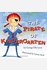 The Pirate of Kindergarten (Richard Jackson Books (Atheneum Hardcover)) Hardcover