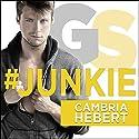 #Junkie: Gearshark Series, Book 1 Hörbuch von Cambria Hebert Gesprochen von: Luke Itzvic, Guy Locke