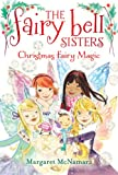 The Fairy Bell Sisters #6: Christmas Fairy Magic, Margaret McNamara, 006226723X