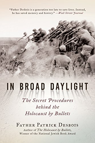 In Broad Daylight: The Secret Procedures behind the Holocaust by Bullets cover