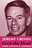 Even the Dead : Poems, Parables and a Jeremiad, Jeremy Cronin, 0864863365