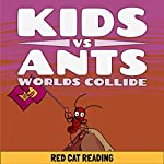 Kids vs Ants: Worlds Collide |  Red Cat Reading