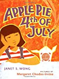 Apple Pie Fourth of July, Janet S. Wong, 015202543X