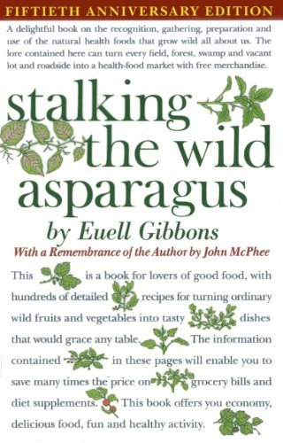 Wild Asparagus - By Euell Gibbons Stalking The Wild Asparagus (1st Edition)