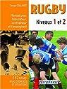 Rugby niveaux 1 et 2 : Manuel pour l'éducateur, l'entraîneur et l'enseignant par Collinet