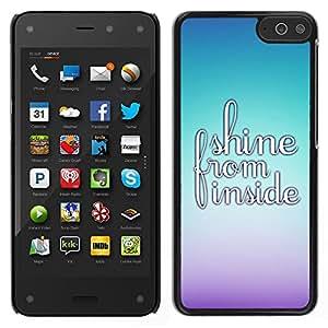 LECELL--Funda protectora / Cubierta / Piel For Amazon Fire Phone -- Shine De Dentro motivación positiva Cita --