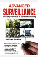 Advanced Surveillance : The Complete Manual of Surveillance Training Paperback