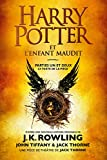 Harry Potter et l'Enfant Maudit - Parties Un et Deux: Le texte officiel de la production originale du West End (Londres) (French Edition)